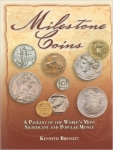 Milestone Coins: A Pageant of the World's Most Significant and Popular Money, Hard Cover