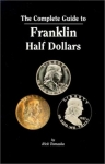 Complete Guide Franklin Half Dollars - Tomaska 2nd Edition