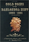 Gold Coins of Dahlonega Mint 1838-1861 2nd Edition, Doug Winter