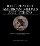 100 Greatest American Medals and Tokens, Hard Cover, Jaeger/Bowers
