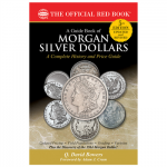 Morgan Silver Dollars Red Book Series Complete History and Price Guide, 5th Edition, Q. David Bo...
